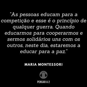 A educação para a competição é o princípio de qualquer guerra.