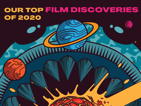 Our Top 10 Film Discoveries of 2020