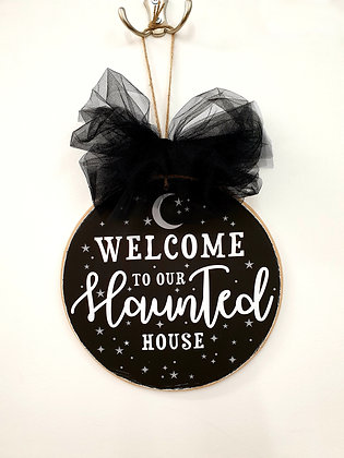 Welcome to Our Haunted House Plaque