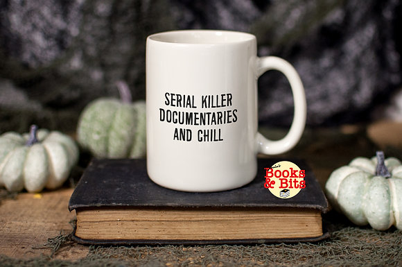 Serial Killer Documentaries and Chill Ceramic Mug