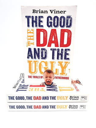 The Good, the Dad and the Ugly - Brian Viner