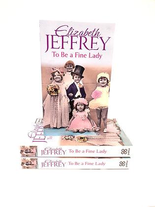 To Be a Fine Lady - Elizabeth Jeffrey