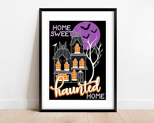 Home Sweet Haunted Home A4 Print