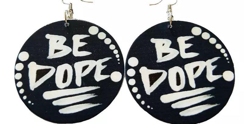 BE DOPE Earrings