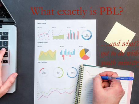 Project-Based Learning, Bible Art, & Gen Z Part 2: What is PBL?