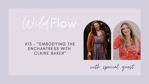 Embodying The Enchantress with Claire Baker