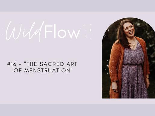 "#16 - ""The Sacred Art of Menstruation"""
