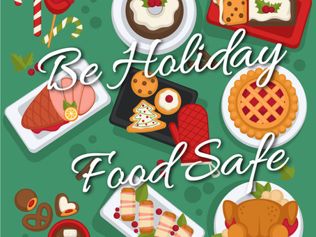 THIS HOLIDAY SEASON MAKE FOOD SAFETY THE MOST IMPORTANT INGREDIENT WHEN PLANNING YOUR MENU!
