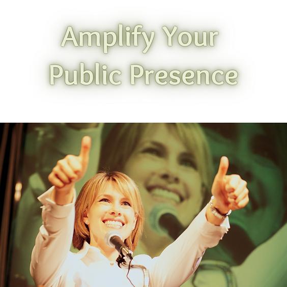 Amplify Your Public Presence