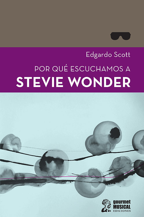 Por qué escuchamos a Stevie Wonder / Edgardo Scott