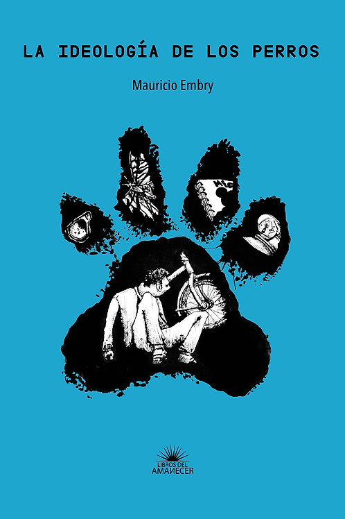 La ideología de los perros / Mauricio Embry