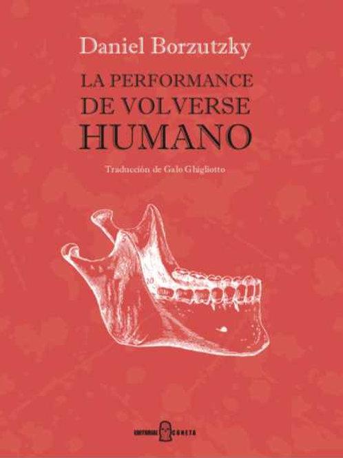 La performance de volverse humano / Daniel Borzutzky