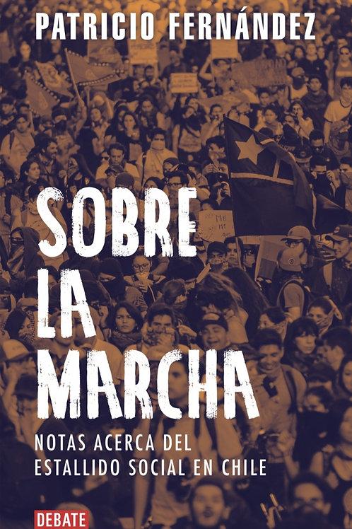 Sobre la marcha / Patricio Fernández