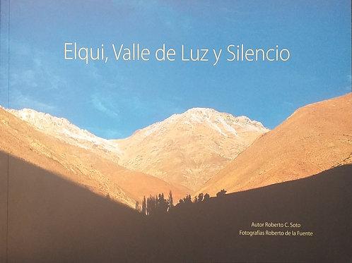 Elqui, valle de luz y silencio / Roberto C. Soto