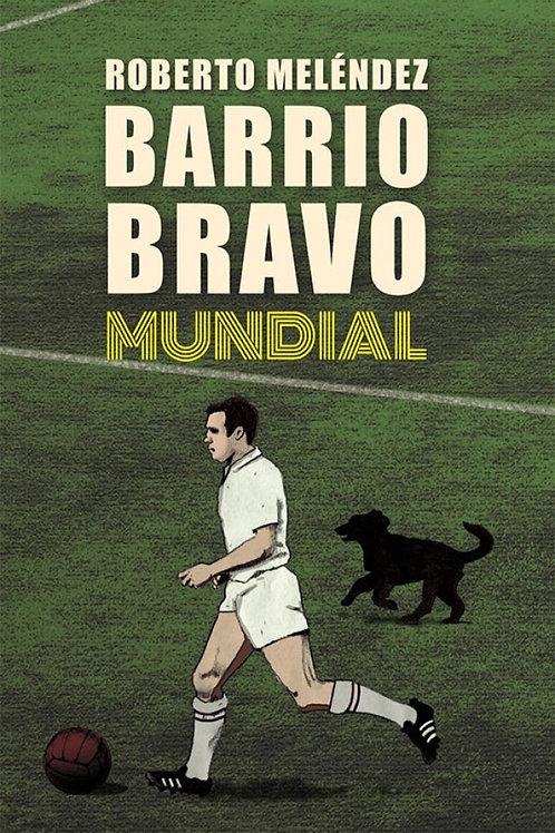 Barrio Bravo Mundial / Roberto Meléndez