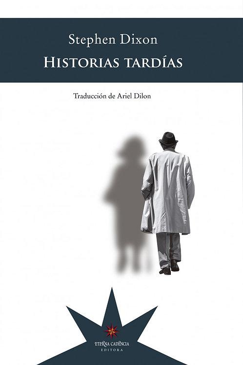 Historias tardías / Stephen Dixon