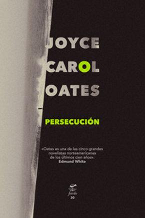 Persecución / Joyce Carol Oates