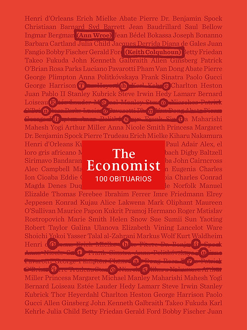 The Economist. 100 obituarios / Keith Colquhoun y Ann Wroe