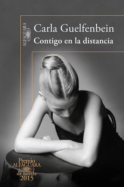 Contigo en la distancia / Carla Guelfenbein