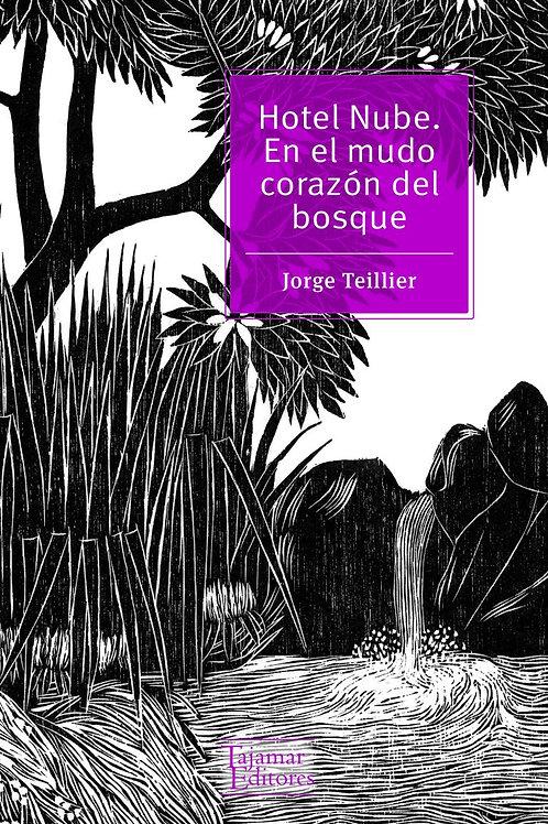 Hotel Nube. En el mudo corazón del bosque / Jorge Teillier
