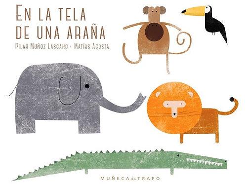En la tela de una araña / Pilar Muñoz Lascano - Matías Acosta