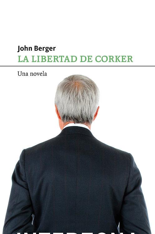 La libertad de Corker / John Berger
