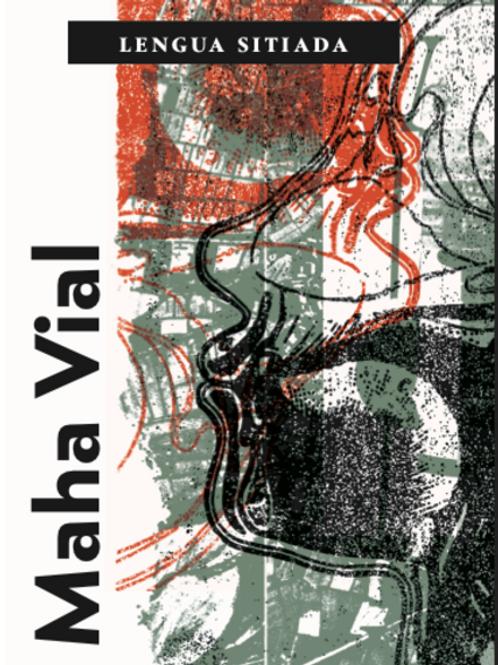 Lengua sitiada / Maha Vial
