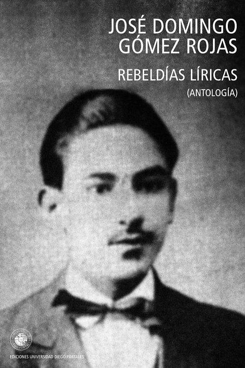 Rebeldías líricas / José Domingo Gómez Rojas