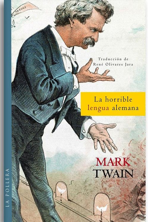 La horrible lengua alemana / Mark Twain