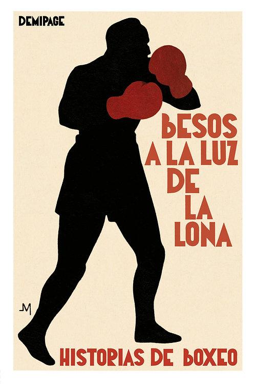 Besos a la luz de la lona. Historias de boxeo / VV.AA.