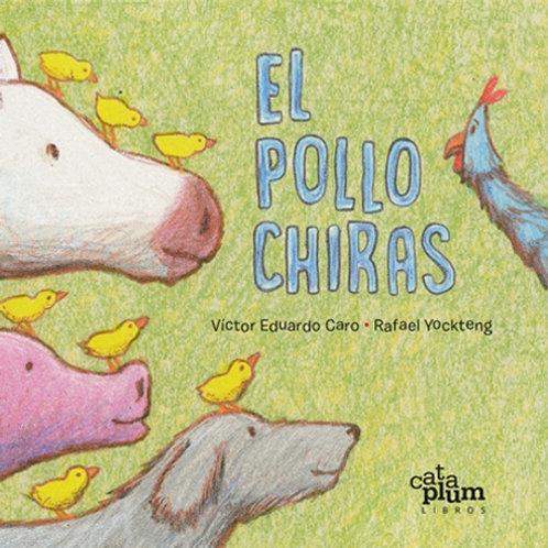 El pollo Chiras / Víctor Eduardo Caro
