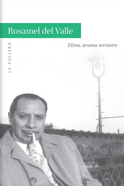 Elina, aroma terrestre / Rosamel del Valle