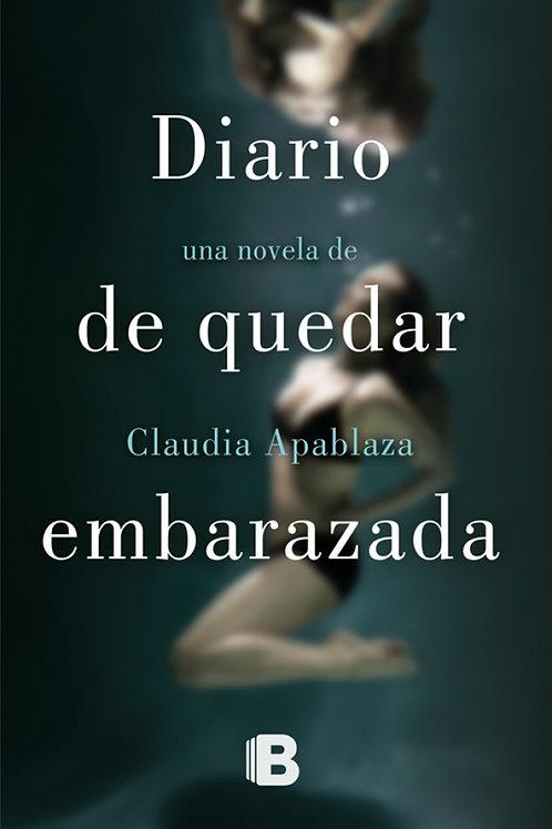 Diario de quedar embarazada / Claudia Apablaza