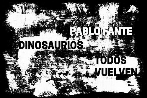 Dinosaurios / Todos vuelven - Pablo Fante