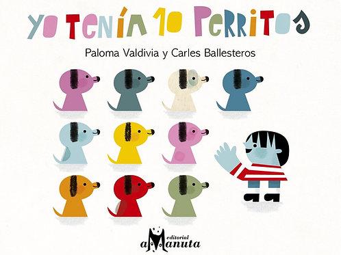 Yo tenía 10 perritos / Paloma Valdivia - Carles Ballesteros