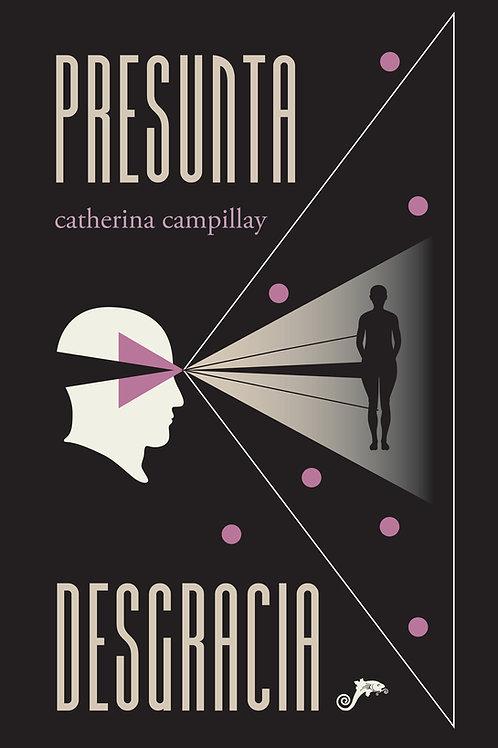 Presunta desgracia / Catherina Campillay