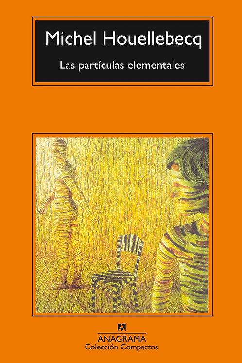 Las partículas elementales / Michel Houellebecq