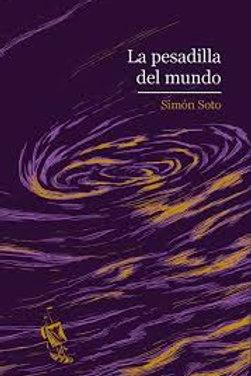 La pesadilla del mundo / Simón Soto