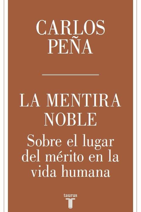 La mentira noble / Carlos Peña