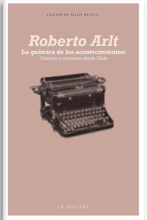 La química de los acontecimientos / Roberto Arlt