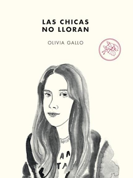 Las chicas no lloran / Olivia Gallo