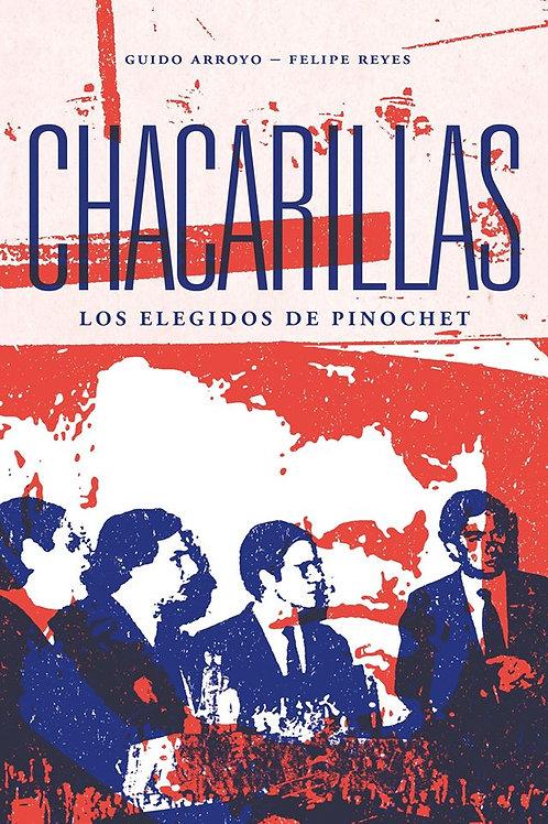 Chacarillas. Los elegidos de Pinochet / G. Arroyo y F. Reyes