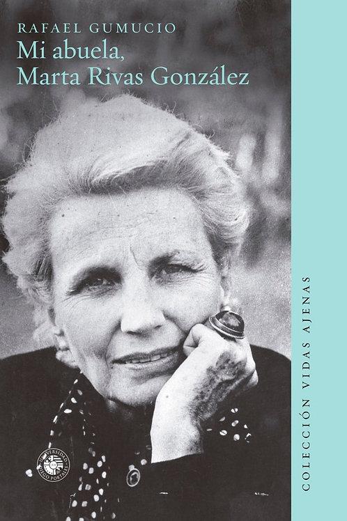 Mi abuela Marta Rivas González / Rafael Gumucio