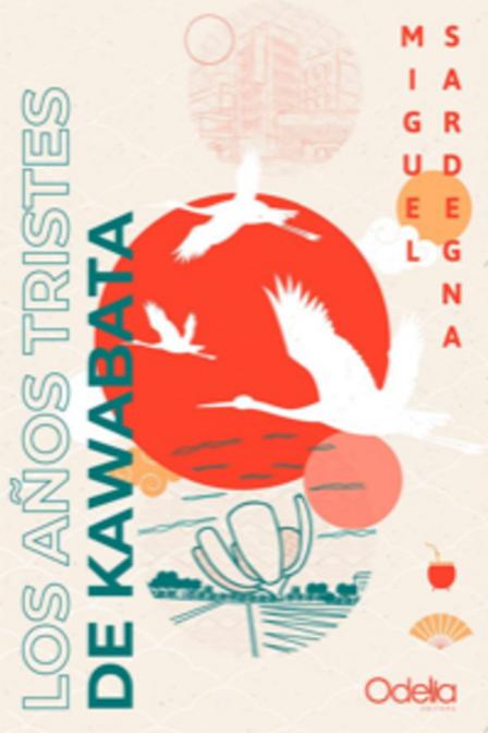 Los años tristes de Kawabata / Miguel Sardegna