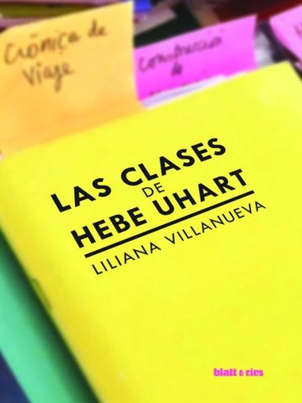 Las clases de Hebe Uhart / Liliana Villanueva