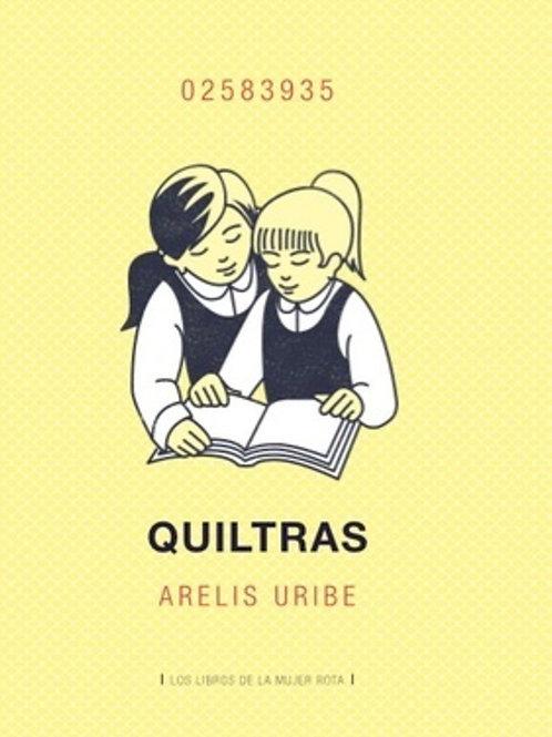 Quiltras / Arelis Uribe