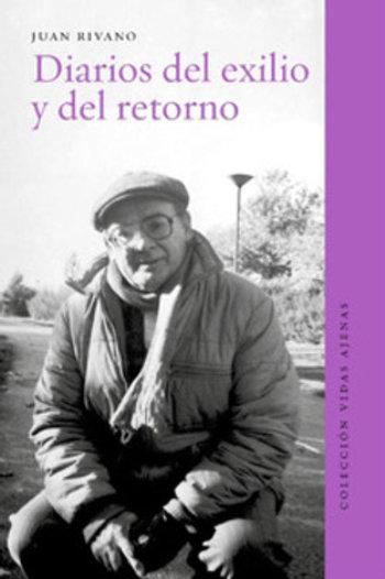 Diarios del exilio y del retorno / Juan Rivano