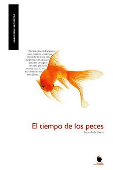 El tiempo de los peces / Juana Inés Casas