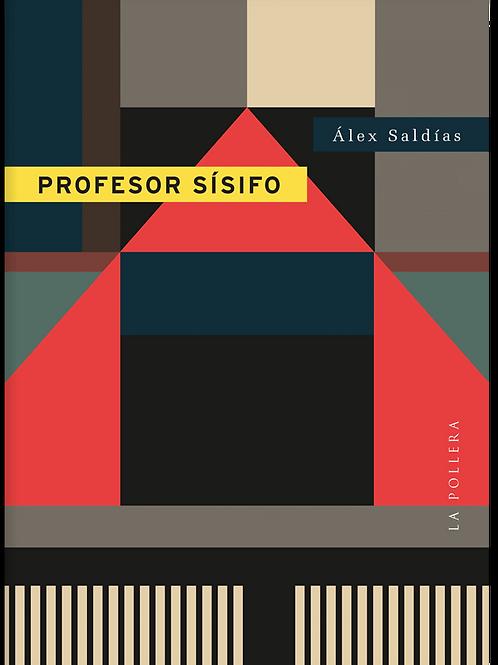Profesor Sísifo / Alex Saldías