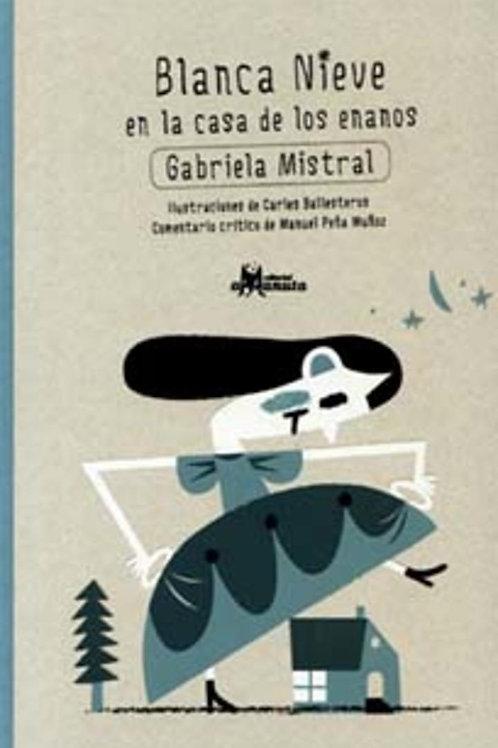 Blanca Nieve en la casa de los enanos / Gabriela Mistral